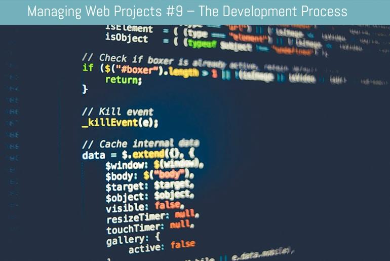 Managing Web Projects #9 – The Development Process