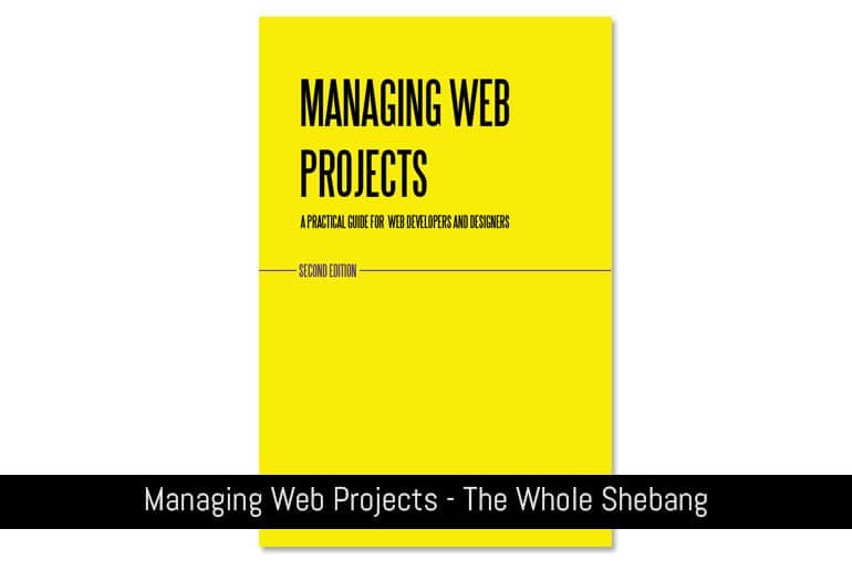 Managing Web Projects - The Whole Shebang