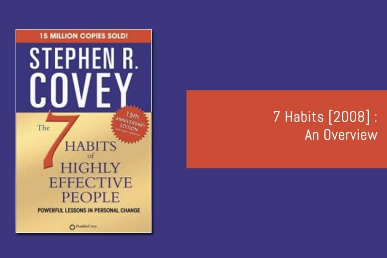 7 Habits [2008] : An Overview