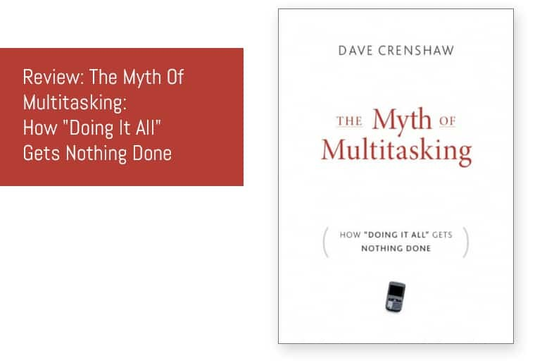 "Review: The Myth Of Multitasking: How ""Doing It All"" Gets Nothing Done"