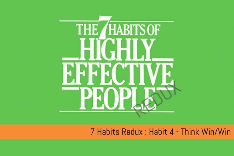 7 Habits - Habit 4 Think Win/Win