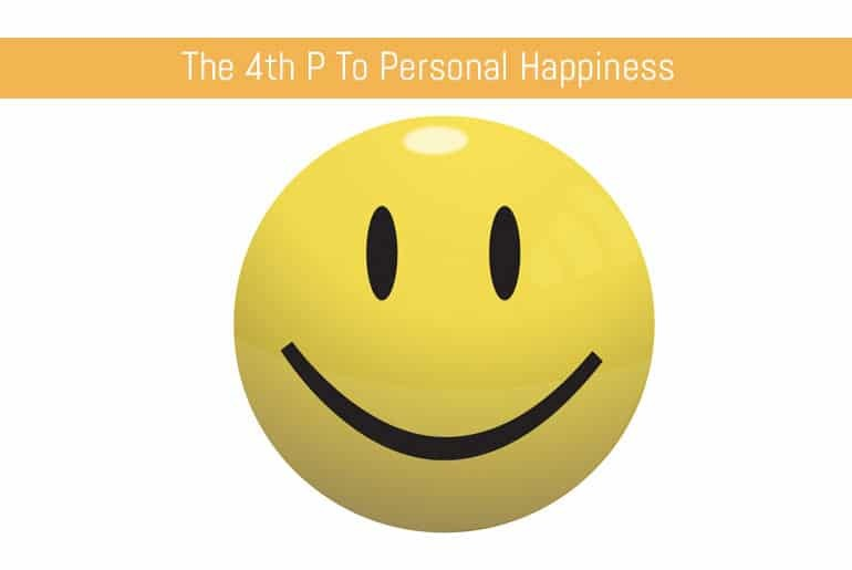 The 4th P to Personal Happiness