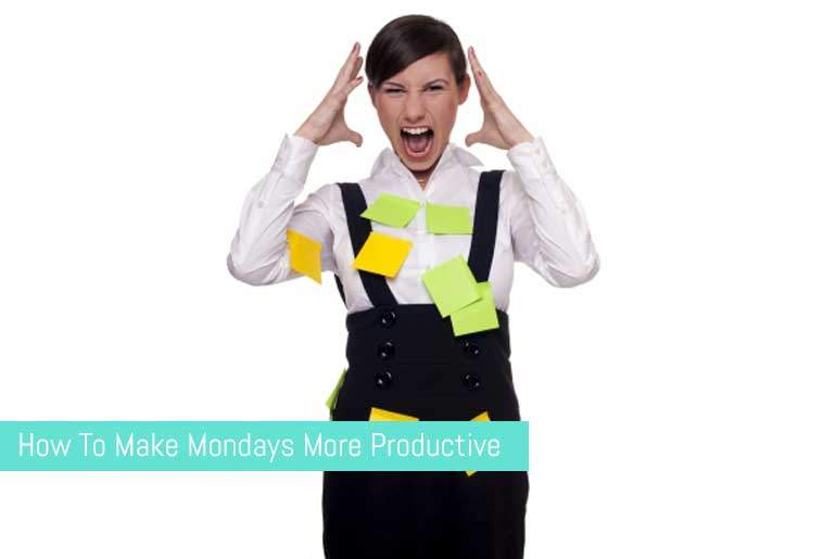 How To Make Mondays More Productive