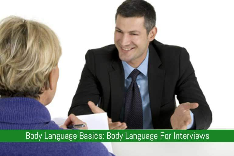 Body Language Basics: Body Language For Interviews