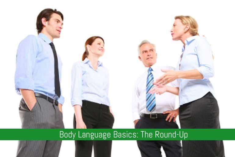 Body Language Basics: The Round-Up