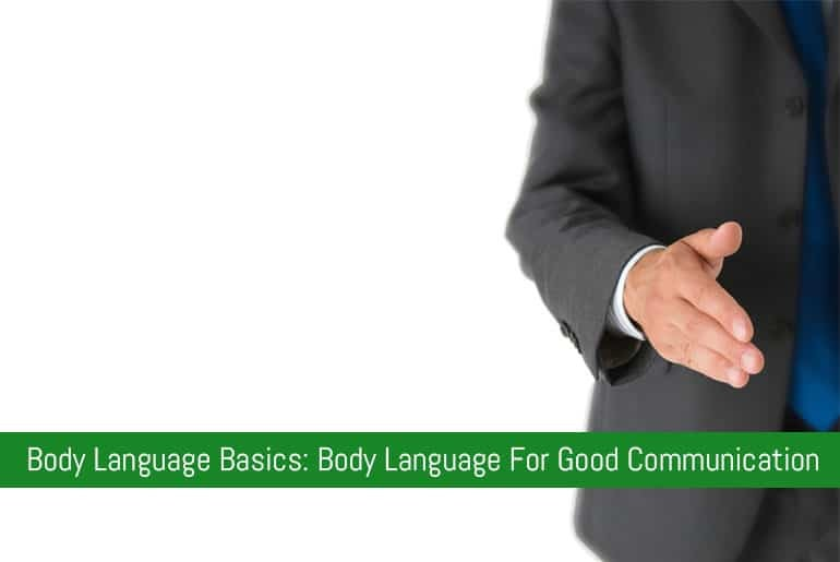Body Language Basics: Body Language For Good Communication