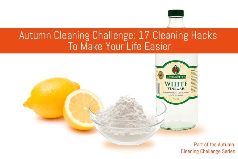 17 Cleaning Hacks To Make Your Life Easier
