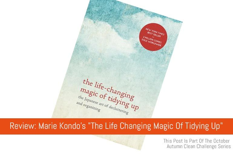 "Review: Marie Kondo's ""The Life Changing Magic Of Tidying Up"""
