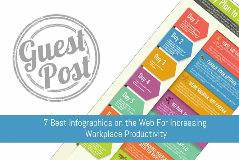 7 Best Infographics on the Web For Increasing Workplace Productivity
