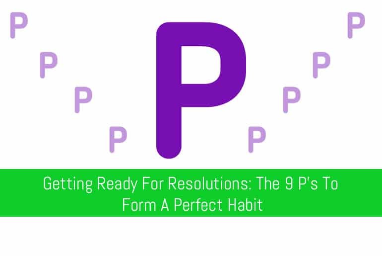 The 9 P's to forming habits