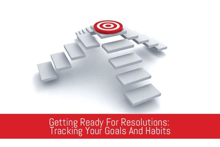 Getting Ready For Resolutions: Tracking Your Goals And Habits