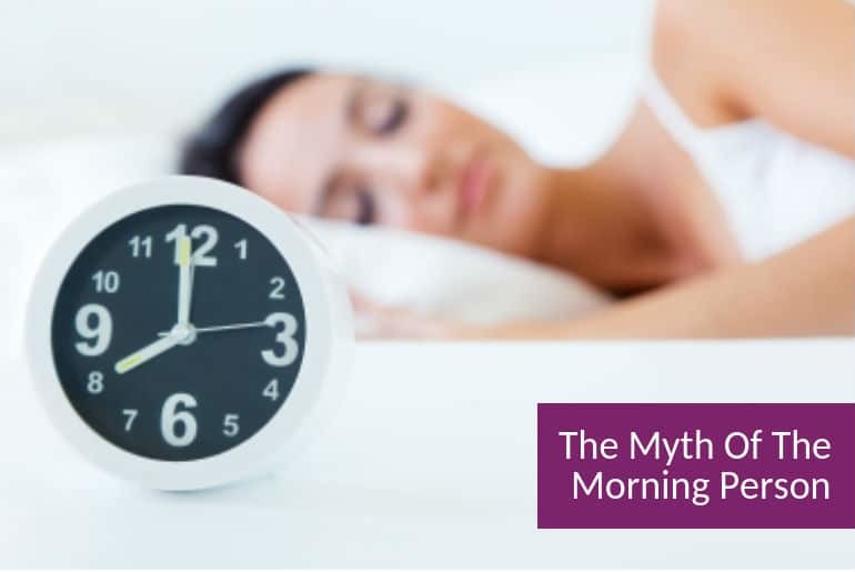 The Myth Of The Morning Person