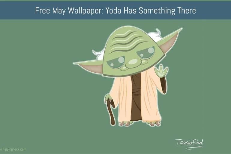 Free May Wallpaper: Yoda Has Something There