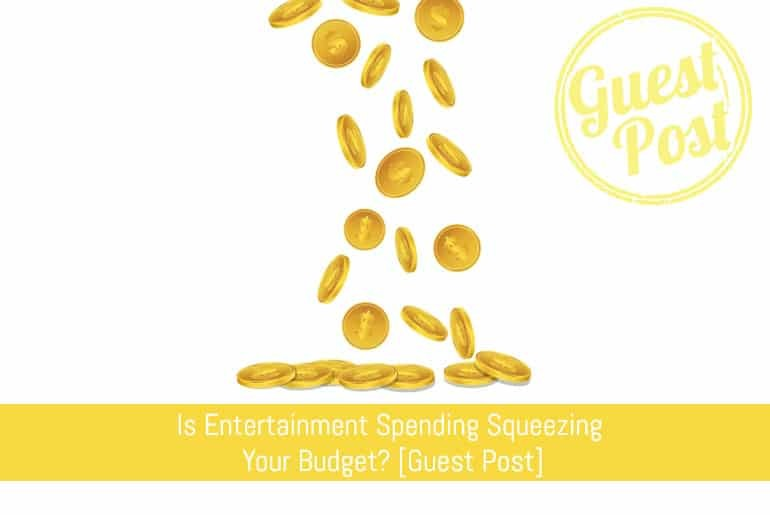 Is Entertainment Spending Squeezing Your Budget? [Guest Post]