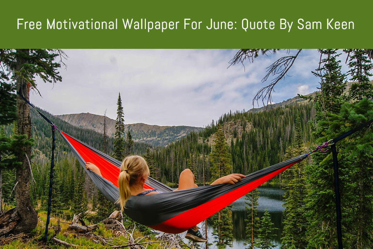 June Motivational Wallpaper [Quote By Sam Keen]