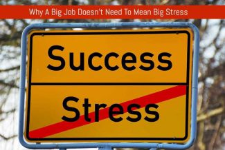 Why a big job doesn't need to mean big stress