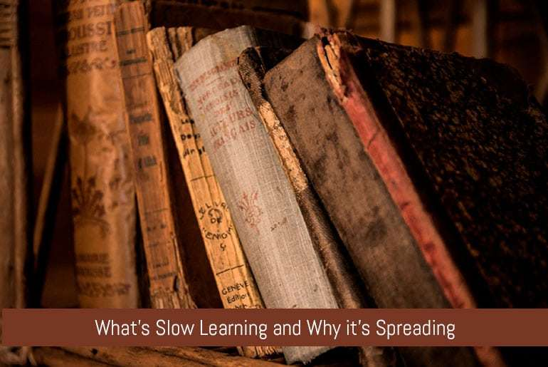 What's Slow Learning and Why it's Spreading