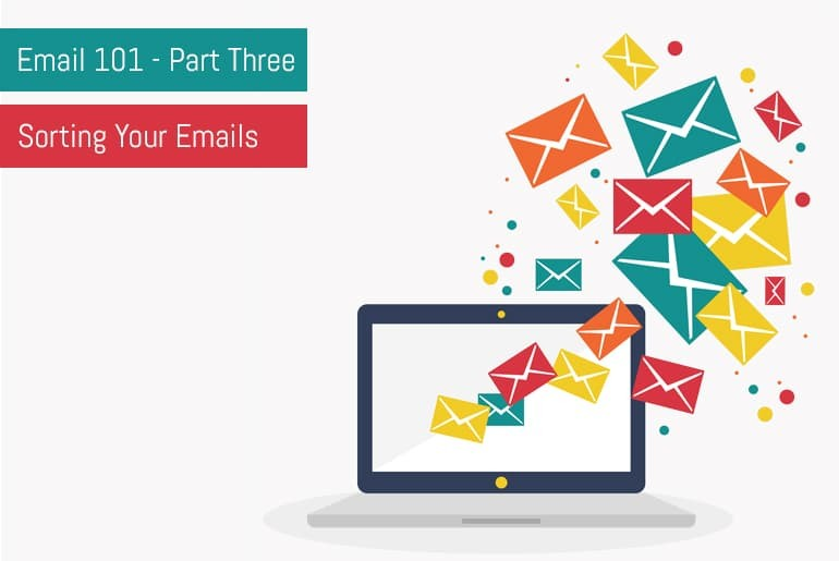 Email 101: Part 3 - Sorting Your Emails