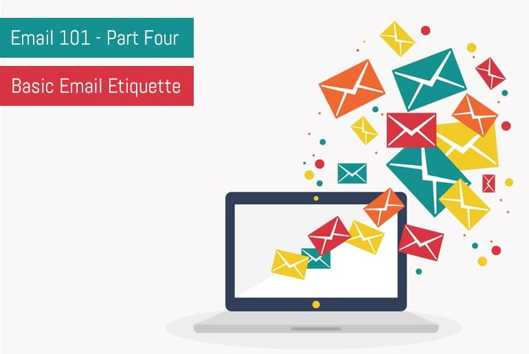 Email 101: Part 4 - Basic Email Etiquette