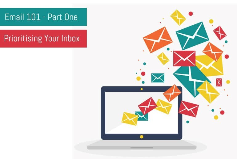 Email 101: Part 1 - Prioritising Your Inbox