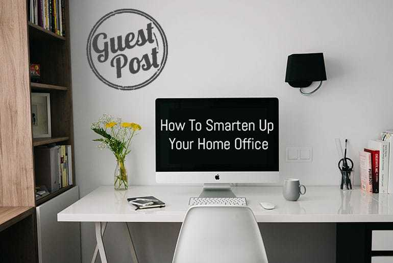 How To Smarten Up Your Home Office