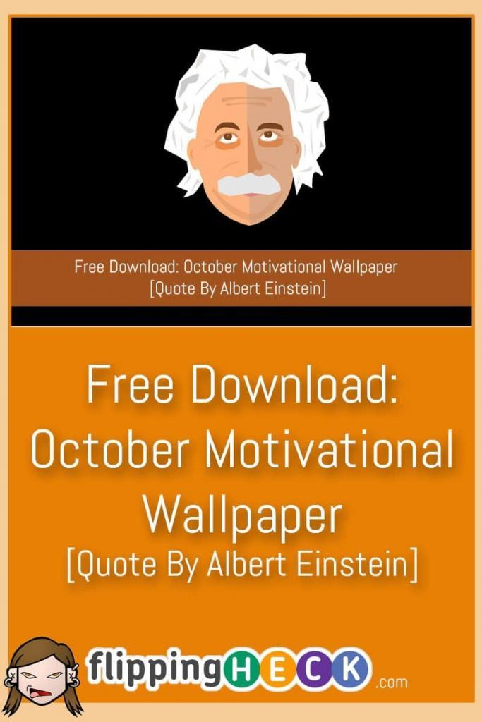 The free motivational wallpaper for October is a quote from Albert Einstein. Einstein may have been a genius but he was also keen on keeping it simple and if you display this quote on your monitor it's sure to make you think for the whole of October.…
