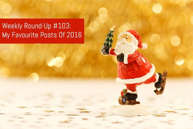 Weekly Round-Up 103: My Christmas Favourites