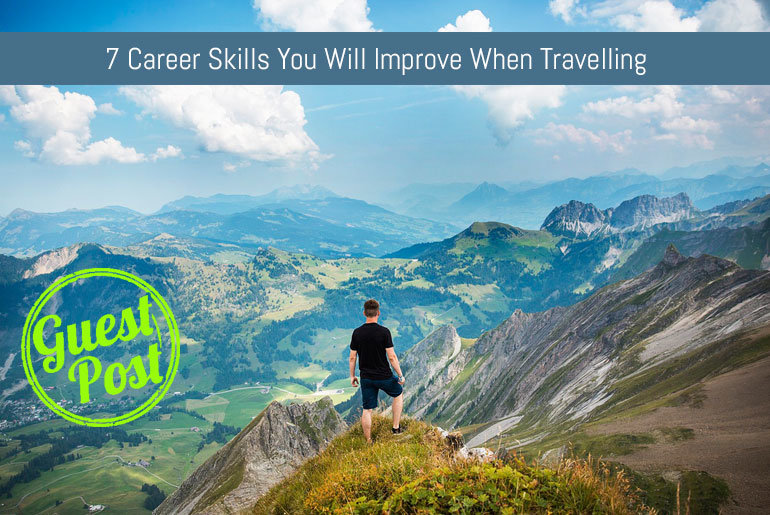 7 Career Skills You Will Improve When Travelling