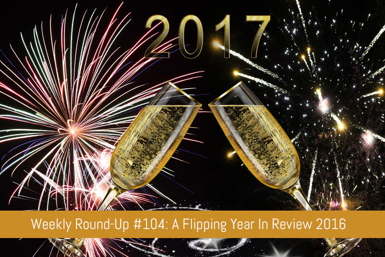Weekly Round-Up #104: A Flipping Year In Review 2016