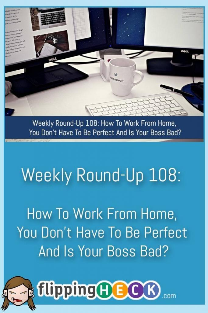 In this week's round-up we take a look at how your boss may be bad, how you can be more productive working from home and how you can digital detox.