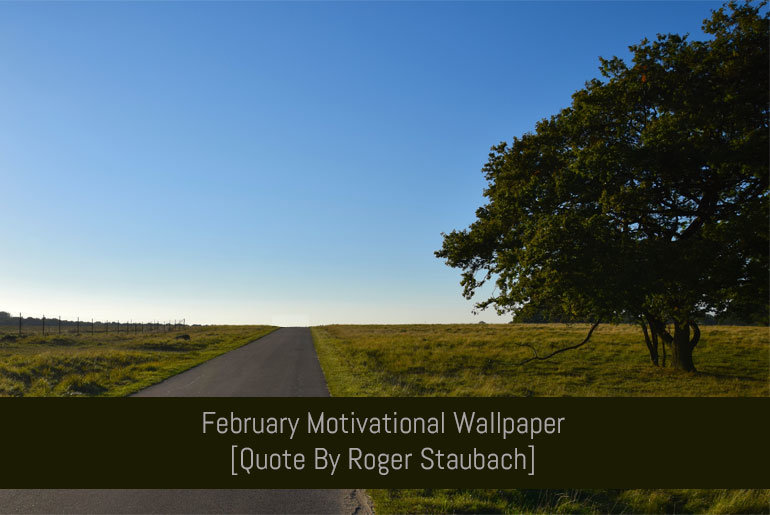 February Motivational Wallpaper: Quote By Robert Staubach