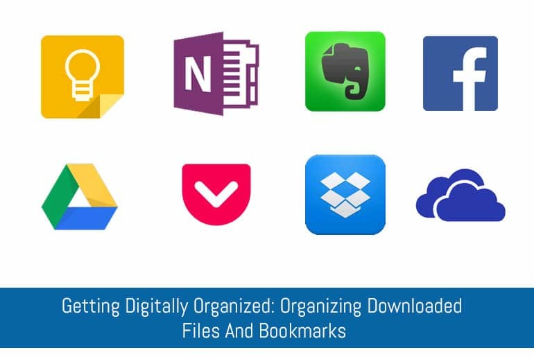 Getting Digitally Organized: Organizing Downloaded Files And Bookmarks
