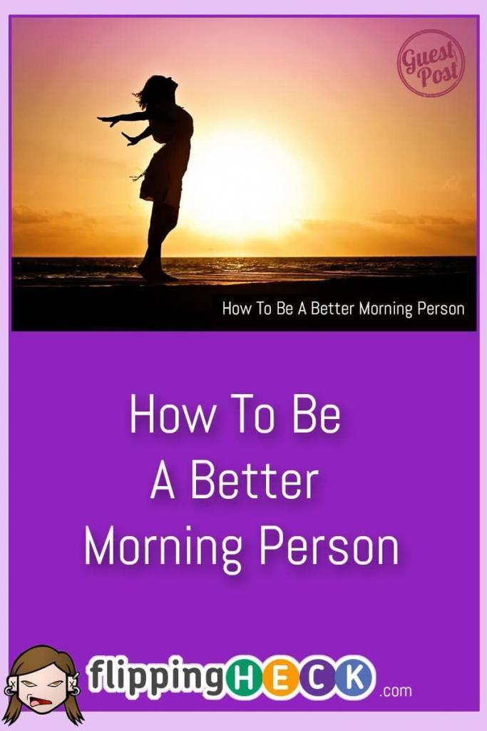 Do you want to become a better morning person? Me too! Follow these simple tips to rise with the sun and get your day off to an early (and good) start.