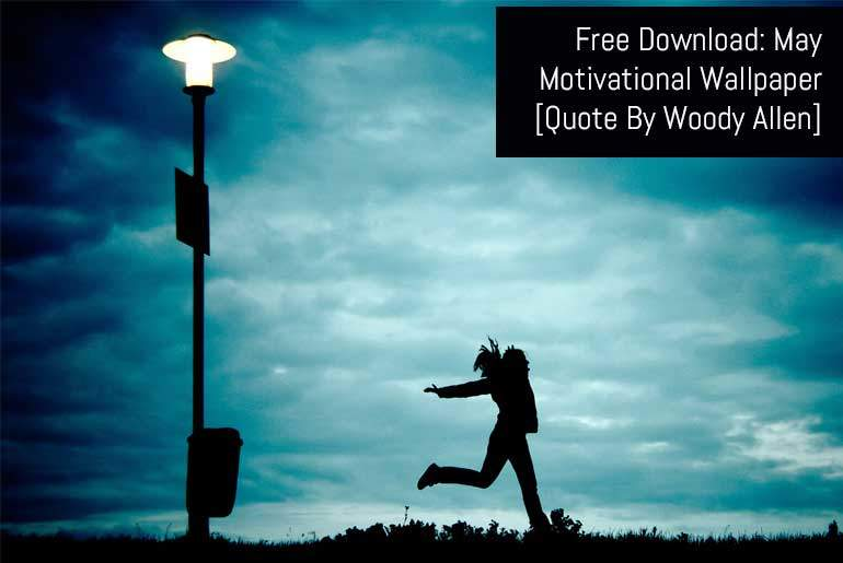 May 2017 - Free Wallpaper Download [Quote By Woody Allen]
