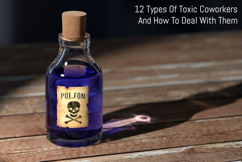 12 Type Of Toxic Coworkers And How To Deal With Them