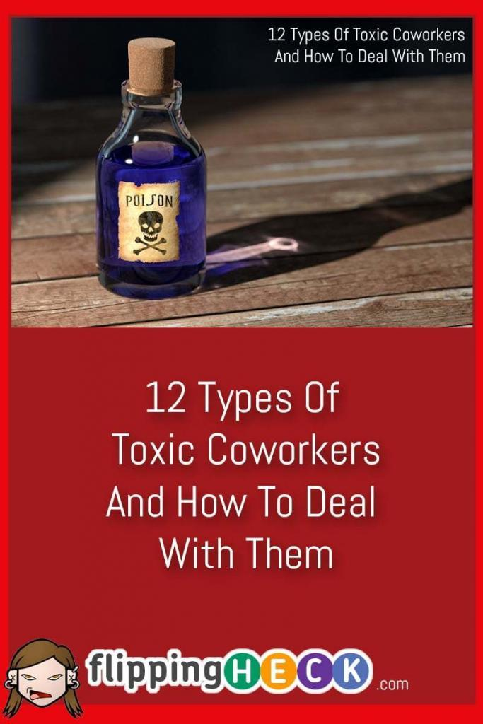 12 Types Of Toxic Coworkers And How To Deal With Them | Flipping ...
