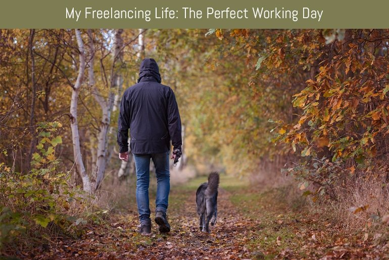 My Freelancing Life: The Perfect Working Day