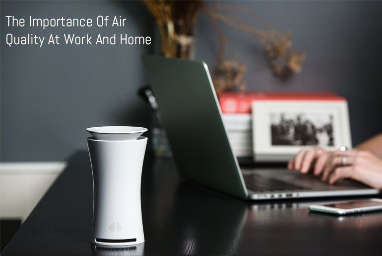 The Importance Of Air Quality At Work And Home