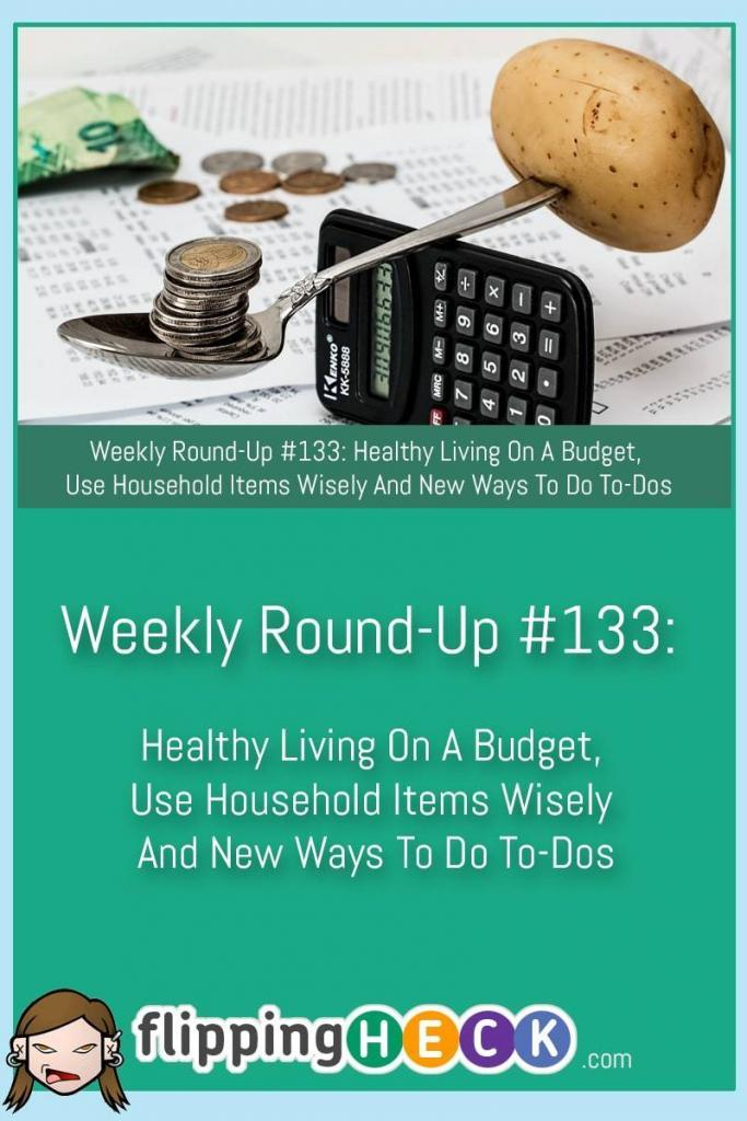 Weekly round up 133 healthy living on a budget use household items wisely and new ways to do - Household items use ...