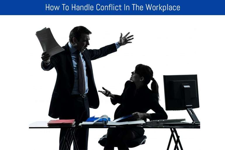 How To Handle Conflict In The Workplace