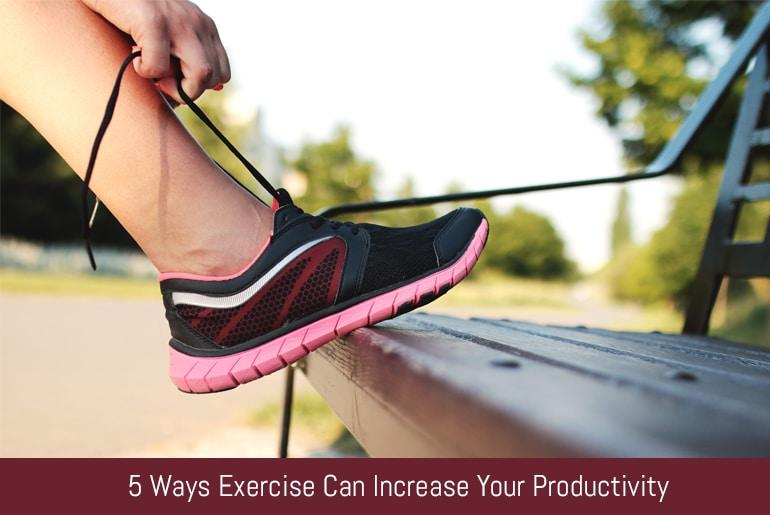 5 Ways Exercise Can Increase Your Productivity