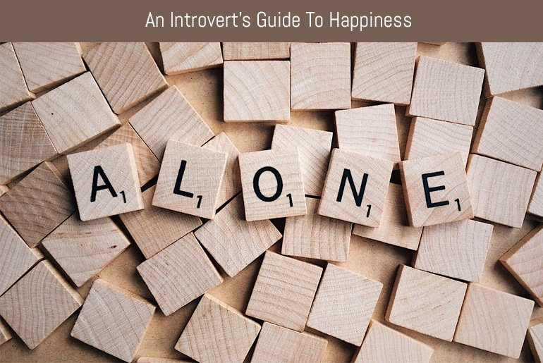 An Introvert's Guide To Happiness