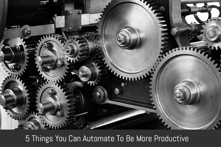 5 Things You Can Automate To Be More Productive
