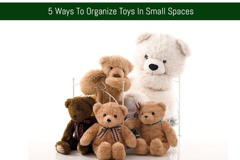 5 Ways To Organize Toys In Small Spaces