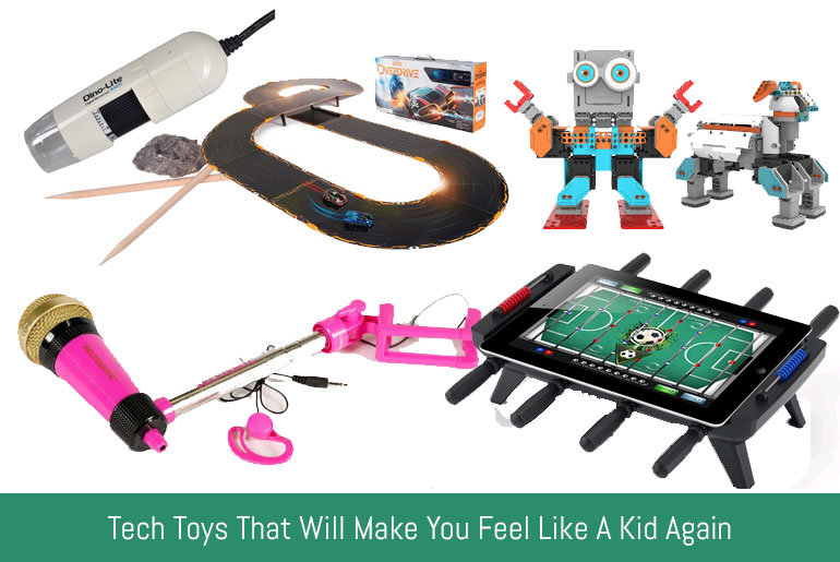 Tech Toys That Will Make You Feel Like A Kid Again