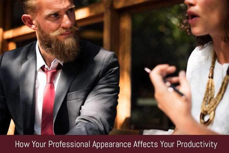 How Your Professional Appearance Affects Your Productivity