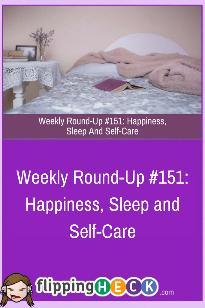 This week we take a look at how you can be happy, some important things you need to know about sleep and what self-care really means.