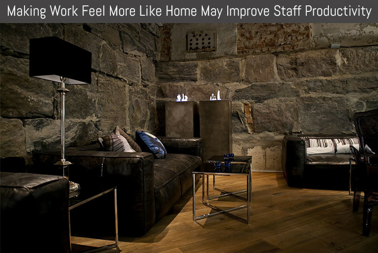 Making Work Feel More Like Home May Improve Staff Productivity