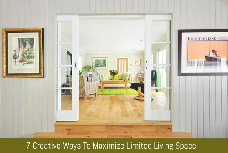 7 Creative Ways To Maximize Limited Living Space