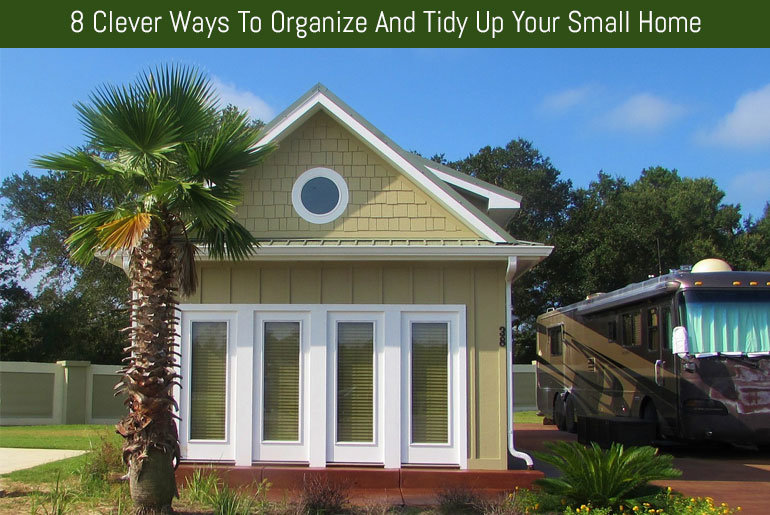 8 Clever Ways To Organize And Tidy Up Your Small Home